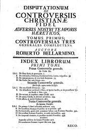 Disputationes de Controversiis Christianae fidei ...