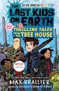 The Last Kids on Earth  Thrilling Tales from the Tree House Book