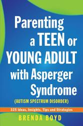 Parenting A Teen Or Young Adult With Asperger Syndrome Autism Spectrum Disorder  Book PDF