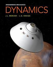 Engineering Mechanics: Dynamics, 7th Edition: Dynamics, Volume 2