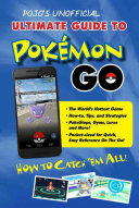Pojo s Unofficial Ultimate Guide to Pokemon Go Book