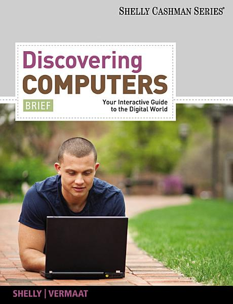 Discovering Computers  Brief  Your Interactive Guide to the Digital World