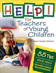 Help For Teachers Of Young Children Book PDF