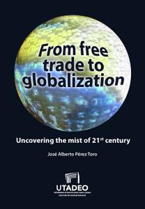 From free trade to globalization uncovering the mist of 21st century PDF