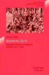 Verkehrte Welt: Revolution, Inflation und Moderne, München 1914-1924