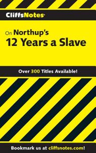 CliffsNotes on Northup   s 12 Years a Slave Book