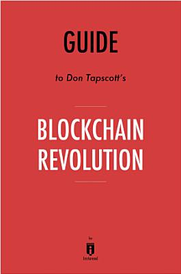 Guide to Don Tapscott   s Blockchain Revolution by Instaread