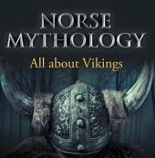Norse Mythology: All about Vikings: Norse Mythology for Kids