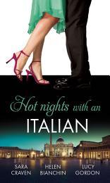 Hot Nights with...the Italian: The Santangeli Marriage / The Italian's Ruthless Marriage Command / Veretti's Dark Vengeance