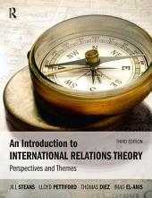 An Introduction to International Relations Theory: Perspectives and Themes, Edition 3