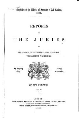 Reports by the Juries on the Subjects in the Thirty Classes Into which the Exhibition was Divided PDF