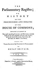 The Parliamentary Register: Or, History of the Proceedings and Debates of the House of Commons, Volume 7