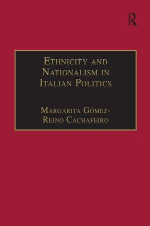 Ethnicity and Nationalism in Italian Politics PDF