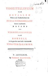 Voorstellingen van gevallen, welke in de versterfrechten van Zuid en Noord-Holland kunnen voorkomen, nevens de verdeelingswyze van boedels in die gevallen naar beide voornoemde versterfrechten