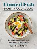 Tinned Fish Pantry Cookbook