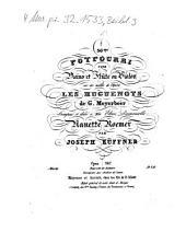 36me potpourri pour piano et flûte ou violon sur des motifs de l'opéra Les huguenots de G. Meyerbeer: opus 267