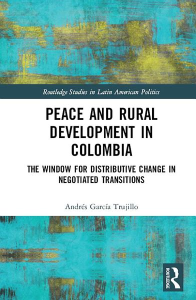 Download Peace and Rural Development in Colombia Book