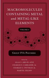 Macromolecules Containing Metal and Metal-Like Elements, Group IVA Polymers