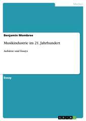 Musikindustrie im 21. Jahrhundert: Aufsätze und Essays