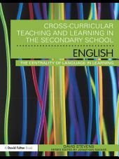 Cross-Curricular Teaching and Learning in the Secondary School ... English: The Centrality of Language in Learning