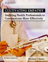 CULTIVATING EMPATHY  Inspiring Health Professionals to Communicate More Effectively PDF