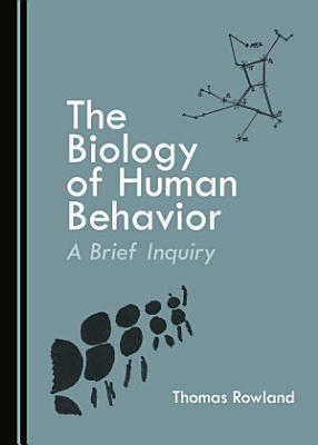 The Biology of Human Behavior