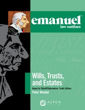 Emanuel Law Outlines for Wills, Trusts, and Estates Keyed to Sitkoff and Dukeminier: Edition 10