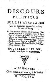 Discours Politique Sur Les Avantages Que les Portugais pourroient retirer de leur malheur ... Nouvelle Edition, revue, corrigee & augmentee