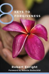 8 Keys to Forgiveness (8 Keys to Mental Health)