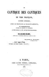 Le Cantique des cantiques en vers français, d'après l'hébreu, avec le texte de la Vulgate annoté et l'interprétation conforme aux monuments de l'orthodoxie, le texte original... des notes philologiques