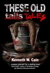 These Old Tales (An anthology of psychological macabre short stories): A Collection of Dark Fiction