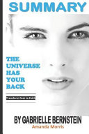 Summary the Universe Has Your Back by Gabrielle Bernstein  Transform Fear to Faith
