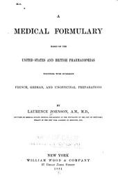A Medical Formulary Based on the United States and British Pharmacopoeias: Together with Numerous French, German, and Unofficial Preparations
