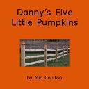 Danny s Five Little Pumpkins PDF