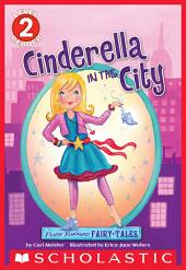 Scholastic Reader Level 2: Flash Forward Fairy Tales: Cinderella in the City