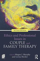 Ethics and Professional Issues in Couple and Family Therapy: Edition 2