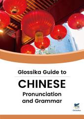 Glossika Guide to CHINESE Pronunciation & Grammar
