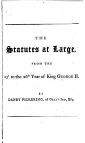 The Statutes at Large from the Magna Charta [to the End of the Eleventh Parliament of Great Britain, Anno 1761 Continued to 1806]: Volume 20