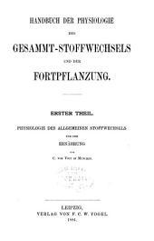 Handbuch der Physiologie: Bd. Physiologie des Gesammt-Stoffwechsels und der Fortpflanzung