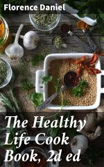 The Healthy Life Cook Book, 2d ed