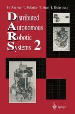 Distributed Autonomous Robotic Systems 2 PDF