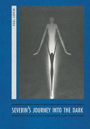 Download Severins s Journey Into the Dark Book