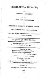 Biographia Navalis: Or, Impartial Memoirs of the Lives and Characters of Officers of the Navy of Great Britain, from the Year 1660 to the Present Time; Drawn from the Most Authentic Sources, and Disposed in a Chronological Arrangement, Volume 4