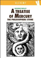 A Treatise of Mercury and the Philosophers Stone PDF