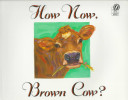 How Now Brown Cow  Book PDF