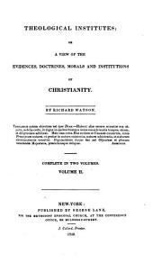 Theological institutes, or, A view of the evidences, doctrines, morals and institutions of Christianity: Volume 2