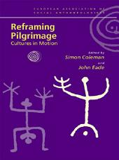 Reframing Pilgrimage: Cultures in Motion