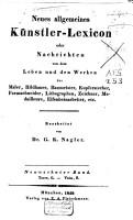 Neues allgemeines K  nstler Lexicon oder Nachrichten von dem Leben und den Werken der Maler  Bildhauer      PDF