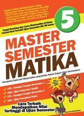 Master Semester Matika Kelas 5 SD: Cara Terbaik Mendapatkan Nilai Tertinggi di Ujian Semester