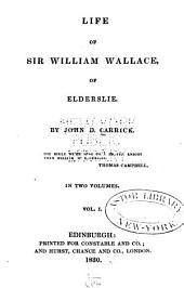 Life of Sir William Wallace of Elderslie: Volume 1